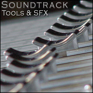 Soundtrack Tools & SFX