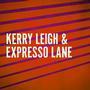 Kerry Leigh & Expresso Lane