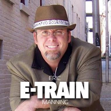 "Eric ""E-Train"" Manning"