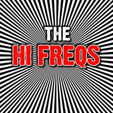 The Hi Freqs