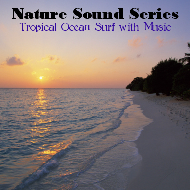 Nature Sound Series: Tropical Ocean Surf (With Music Version) - 60 Minutes Continuous