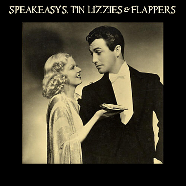 Speakeasys, Tin Lizzies and Flappers