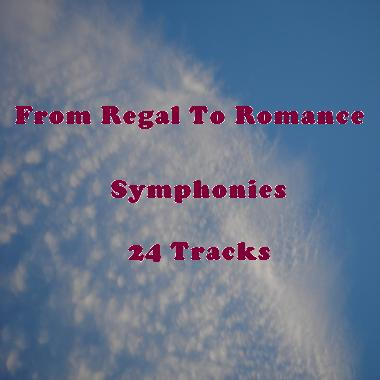 From Regal to Romance - Symphonies