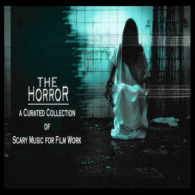 The Horror - a Curated Collection of Scary Music
